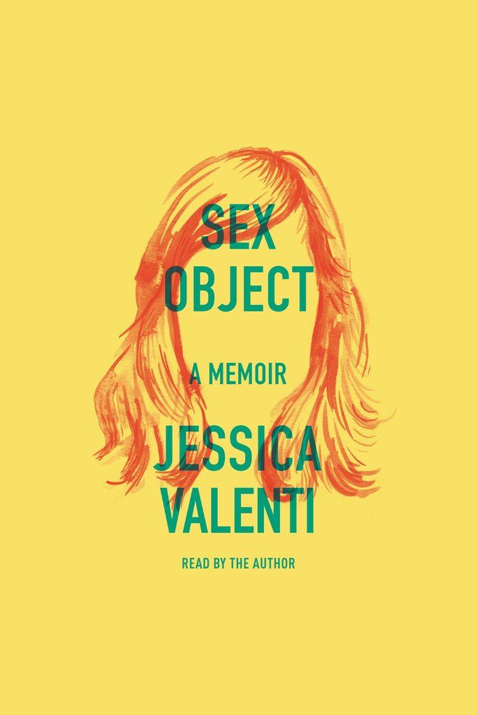 81 best goodreads picks images on pinterest book covers books sex object a memoir deeply moving honest and unflinching valentis personal story highlights universal truths about being a woman fandeluxe Gallery