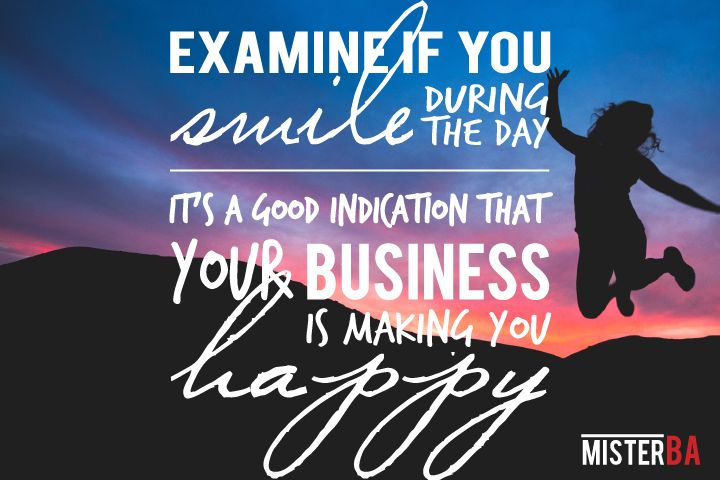 Examine your #smile during the day. It's a good indication that your #business is making you #happy. #TuesdayTip #MisterBA