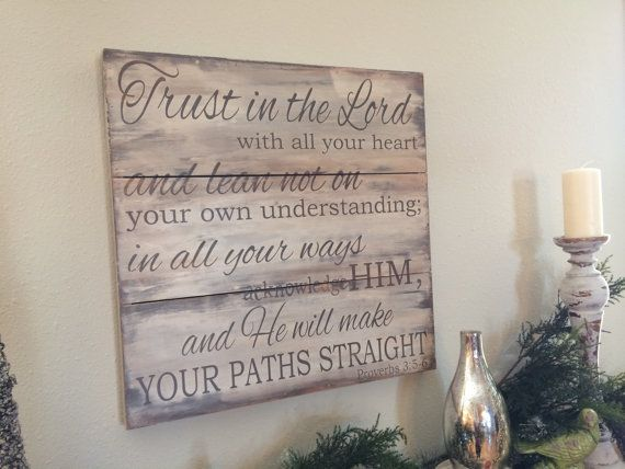 Trust in the Lord with all your heart and lean not... Proverbs 3:5-6  plank board hand painted sign pick your size and color