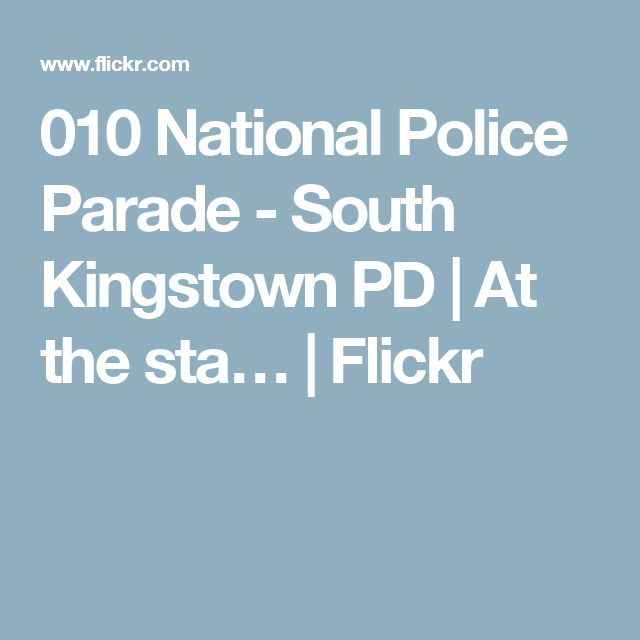 010 National Police Parade - South Kingstown PD | At the sta… | Flickr