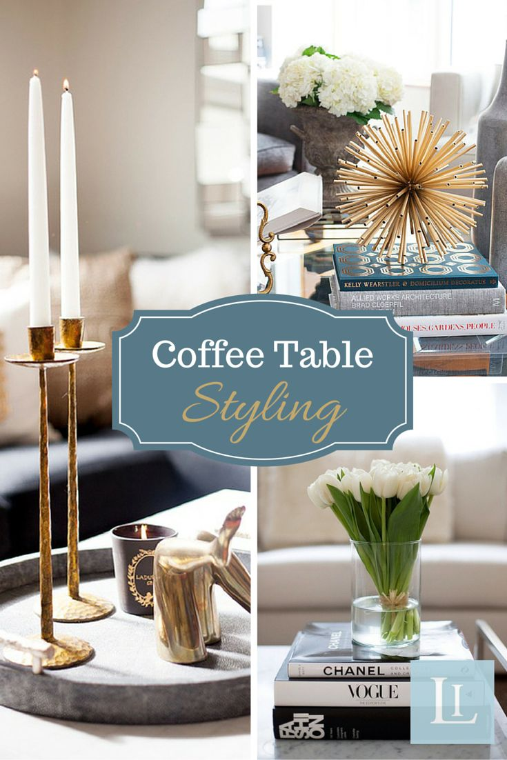 Living room table decorations - Coffee Table Styling