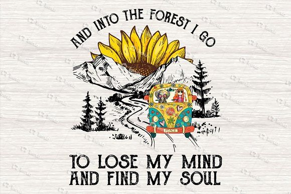 Into The Forest I Go To Lose My Mind Lose My Mind Hippie
