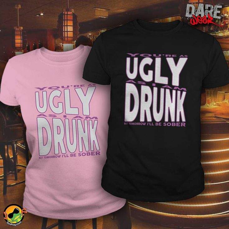 Are you Ugly or Drunk? Order Here  http://bit.ly/dwdrunk  #unique #tshirt #fashion #sunfrogshirts  Link to stores in bio!