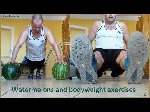 dxnproducts.com: Push-ups and tricep dips on watermelons funny trai...
