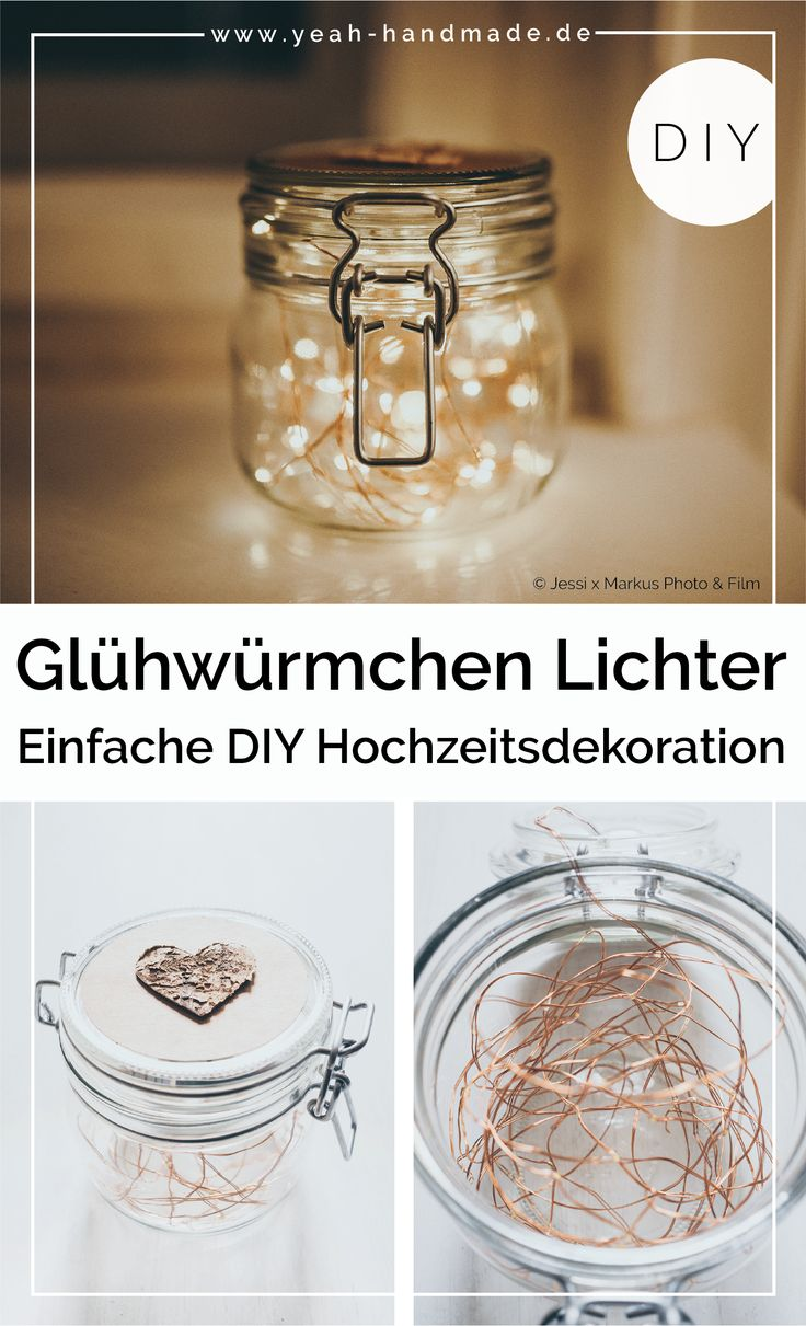 DIY Hochzeitsdeko: Gläser mit Glühwürmchen Lichter – Yeah Handmade: DIY Blog über Deko, Geschenke, Stricken & Co