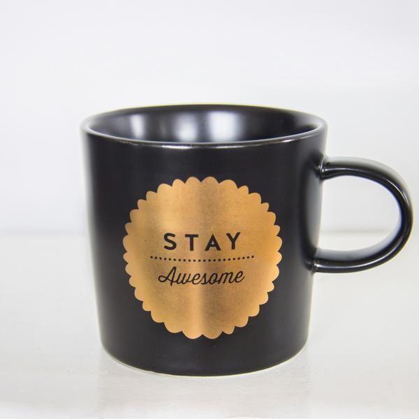 Mug Stay Awesome Gold on Black