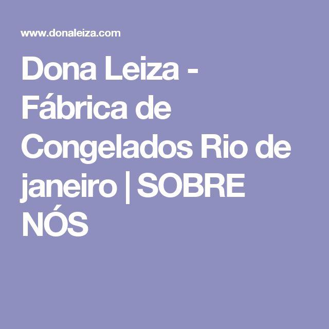 Dona Leiza - Fábrica de Congelados Rio de janeiro | SOBRE NÓS