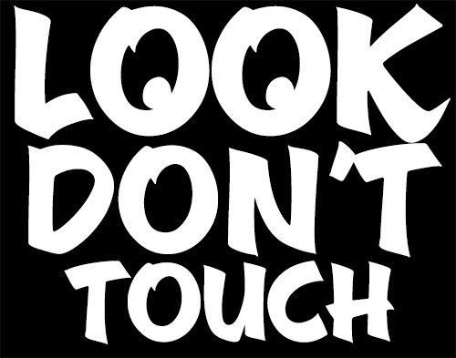 Look dont touch vinyl decal sticker face book jdm hella flush illest