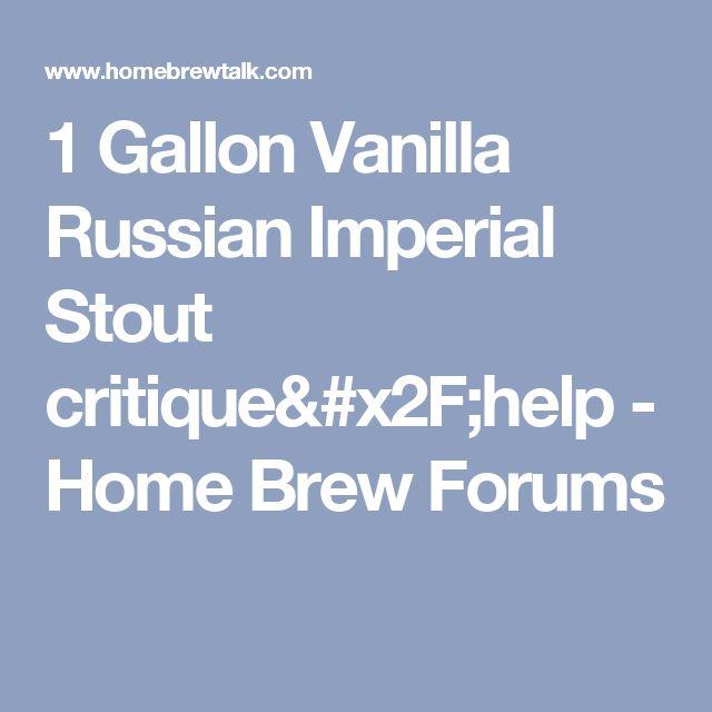 1 Gallon Vanilla Russian Imperial Stout critique/help - Home Brew Forums