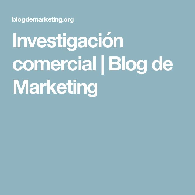 Investigación comercial | Blog de Marketing