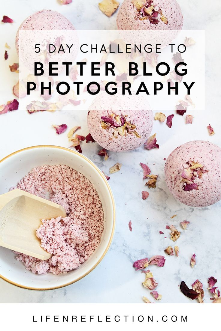 Give your Blog Photography a Fast Makeover with the 5 Day Challenge to Better Blog Photography