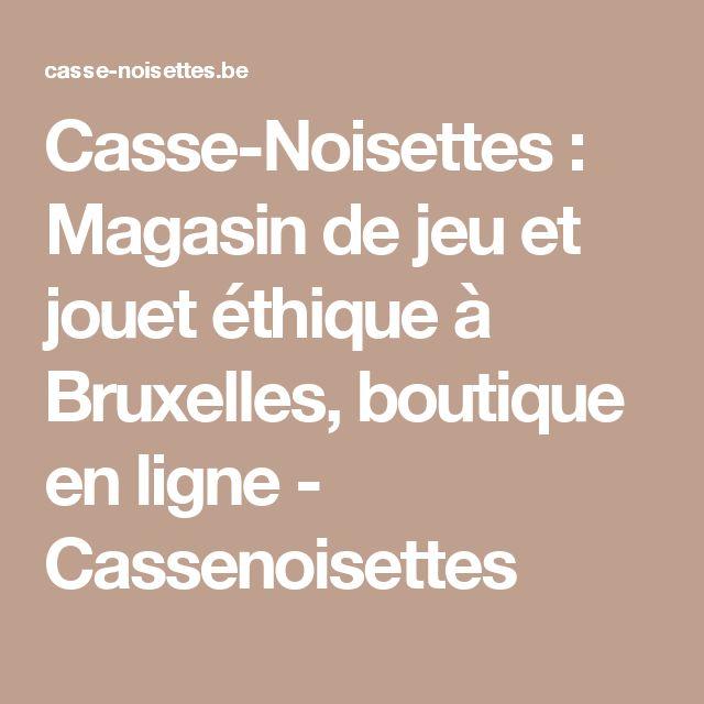 Casse-Noisettes : Magasin de jeu et jouet éthique à Bruxelles, boutique en ligne - Cassenoisettes