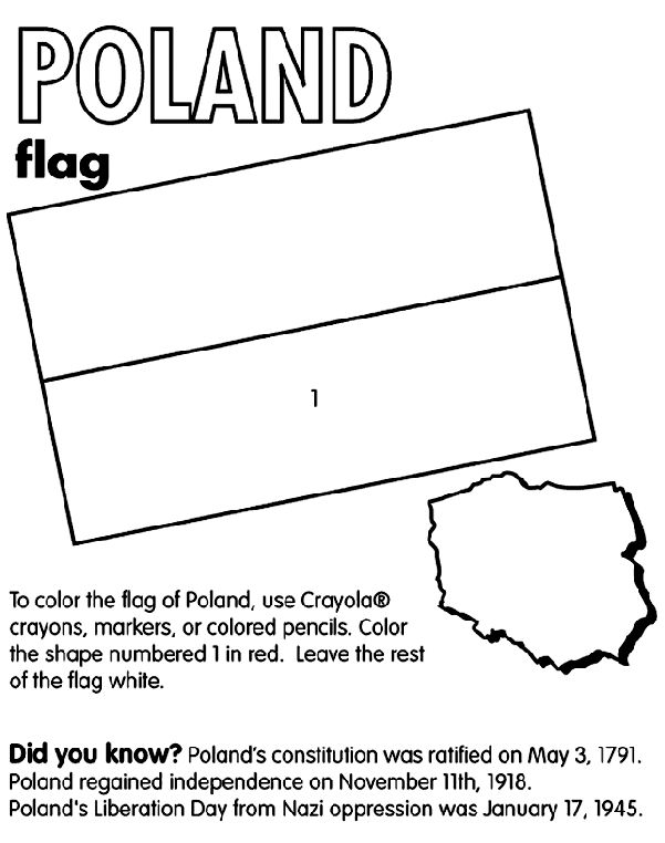 Use Crayola® crayons, colored pencils, or markers to color the flag of Poland. Color the bottom stripe red.  The rest of the flag should be white.   Did you know?  Poland is located in central Europe, east of Germany. Poland's constitution was ratified on May 3, 1791. Its Liberation Day from Nazi oppression was January 17, 1945. Poland measures slightly smaller than the state of New Mexico.