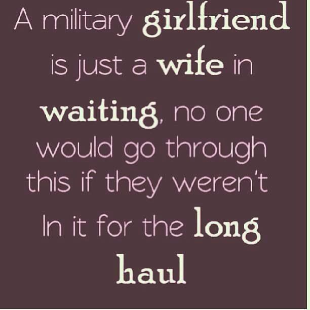 You always know what you're signing up for :) girlfriend to fiancé so excited to be married to my soldier