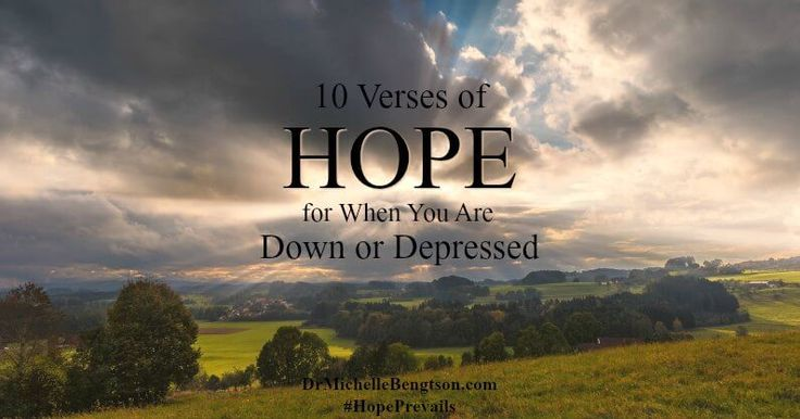 Use these 10 hope filled Bible verses as a starting point when you're down, depressed, or have anxiety. Write them down, memorize them and recite out loud.