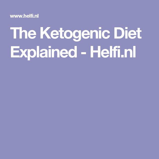 The Ketogenic Diet Explained - Helfi.nl