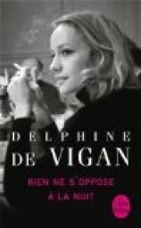 Rien ne s'oppose à la nuit - Delphine de Vigan