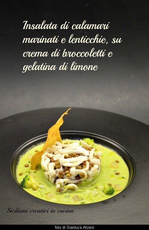 Insalata di calamari marinati e lenticchie, su crema di broccoletti siciliani, con pane guttiau croccante e gelatina di limone. E' il piatto con cui ho vinto ilconcorso indetto dal magazine …