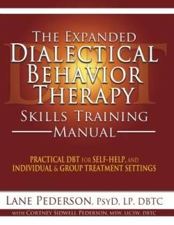 The Expanded Dialectical Behavior Therapy Skills Training Manual: Practical DBT for Self-Help and Individual & Group Treatment Settings free ebook
