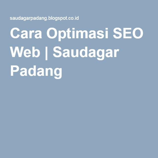 Cara Optimasi SEO Web | Saudagar Padang