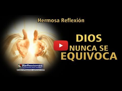 Dios nunca se equivoca - Reflexiones cristianas - Reflexiones y Lecturas para Meditar
