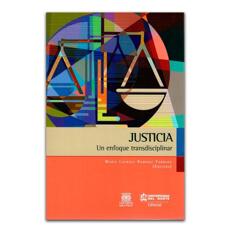 Justicia. Un enfoque transdisciplinar  – Autores Varios – Editorial Universidad del Norte Editorial www.librosyeditores.com Editores y distribuidores.