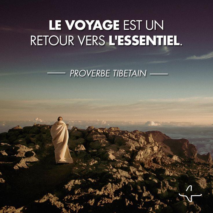 le voyage est un retour vers l 39 essentiel proverbe tibetain incitationauvoyage worldquote. Black Bedroom Furniture Sets. Home Design Ideas