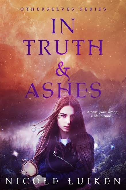 """Mythical Books: """"a wonderful conclusion"""" - In Truth and Ashes (Otherselves #3) by Nicole Luiken"""