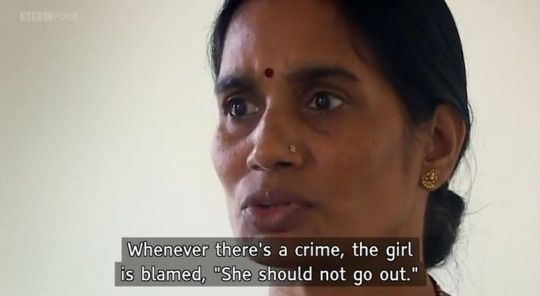 """""""She shouldn't roam around so late or wear such clothes. It's the boys who should be accused and asked why they do this."""" India's Daughter (2015)"""