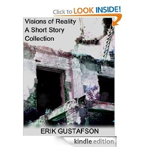 Visions of Reality: A Short Story Collection: Short Stories, Vision, Collection Kindle, Shorts Stories, Gardens, Stories Collection, B007Lvkr5O, Reality, Kindle Editing