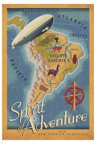 SPIRIT OF ADVENTURE travel poster 24X36 MAP blimp EXITING South America - QY1