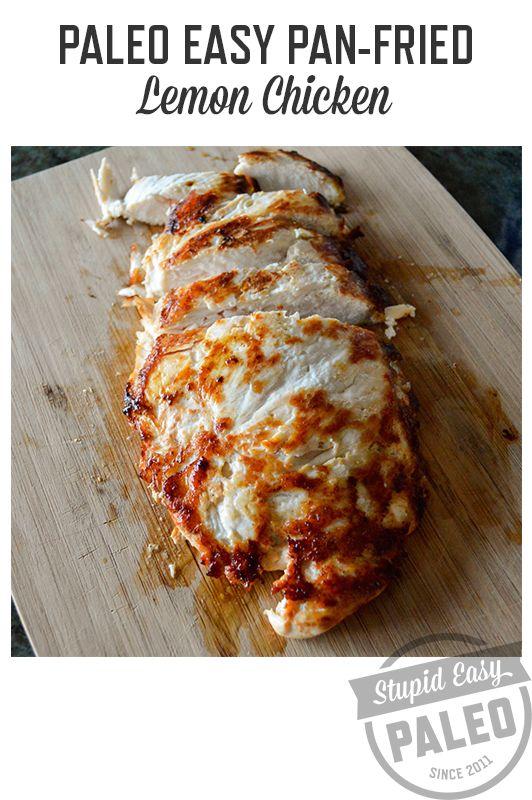 Easy Pan-Fried Lemon Chicken Recipe | stupideasypaleo.com