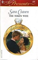 The Token Wife by Sara Craven - One of my fave books its a classic