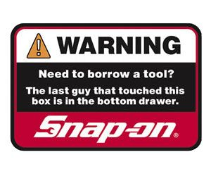Snap-On Tools Warning Need To Borrow A Tool? Toolbox Decal Sticker