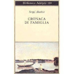 Leggere Libri Fuori Dal Coro : CRONACA DI FAMIGLIA Aksakov Sergej
