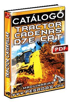 Descargar Catálogo Tractor de Cadenas D7E Caterpillar