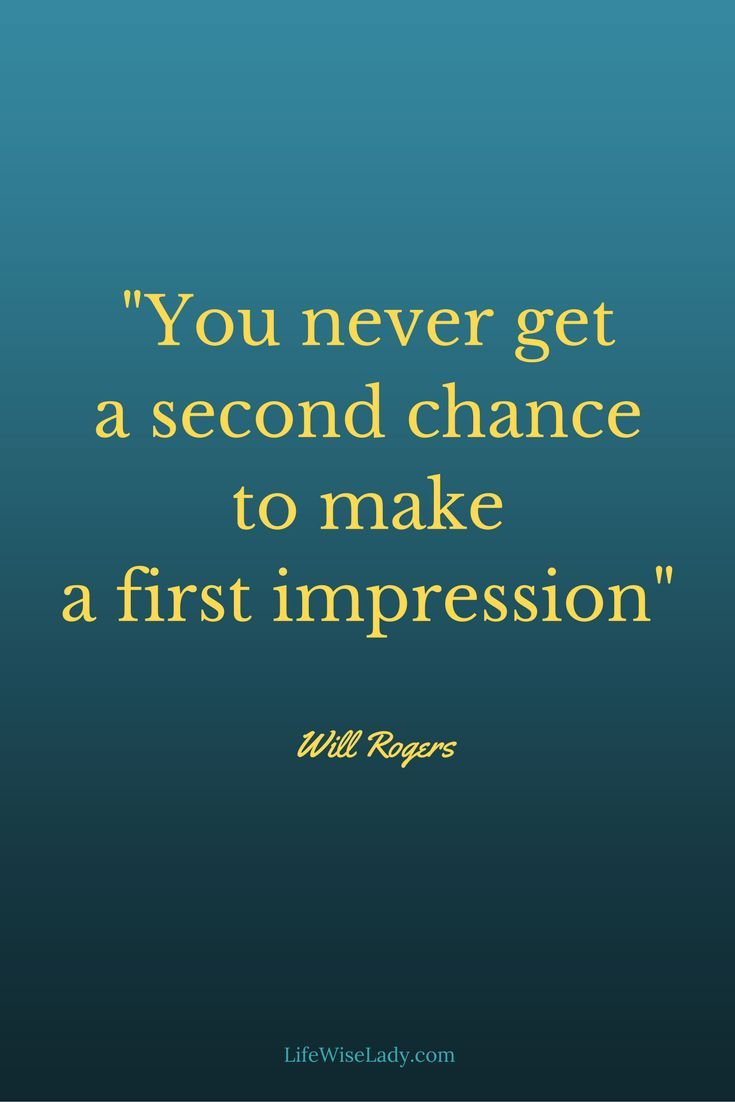 "Motivaltional quote ""You never get a second chance to make a first impression"" inspirational words"