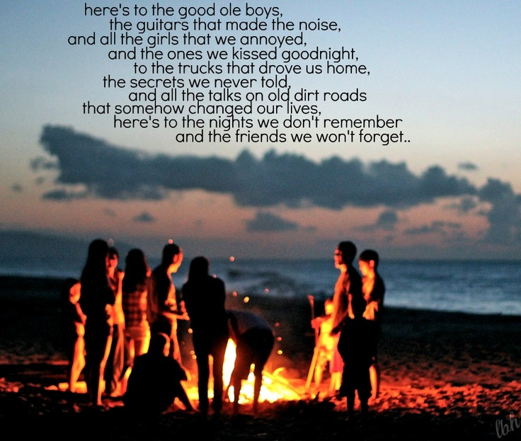 """""""Friends We Won't Forget"""" -Lee BriceLife Quotes, Buckets Lists, Country Things, Beach Parties, Country Music, At The Beach, Summer Night, Country Gal, Angels Eye"""
