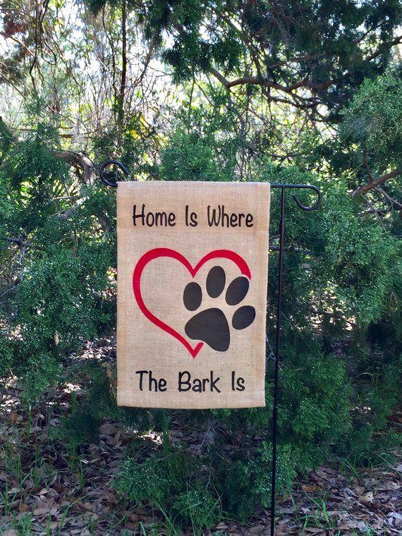 Dog Lover Garden Flag, Home Is Where The Bark Is, Dog Owner Gift, Furbaby Mom
