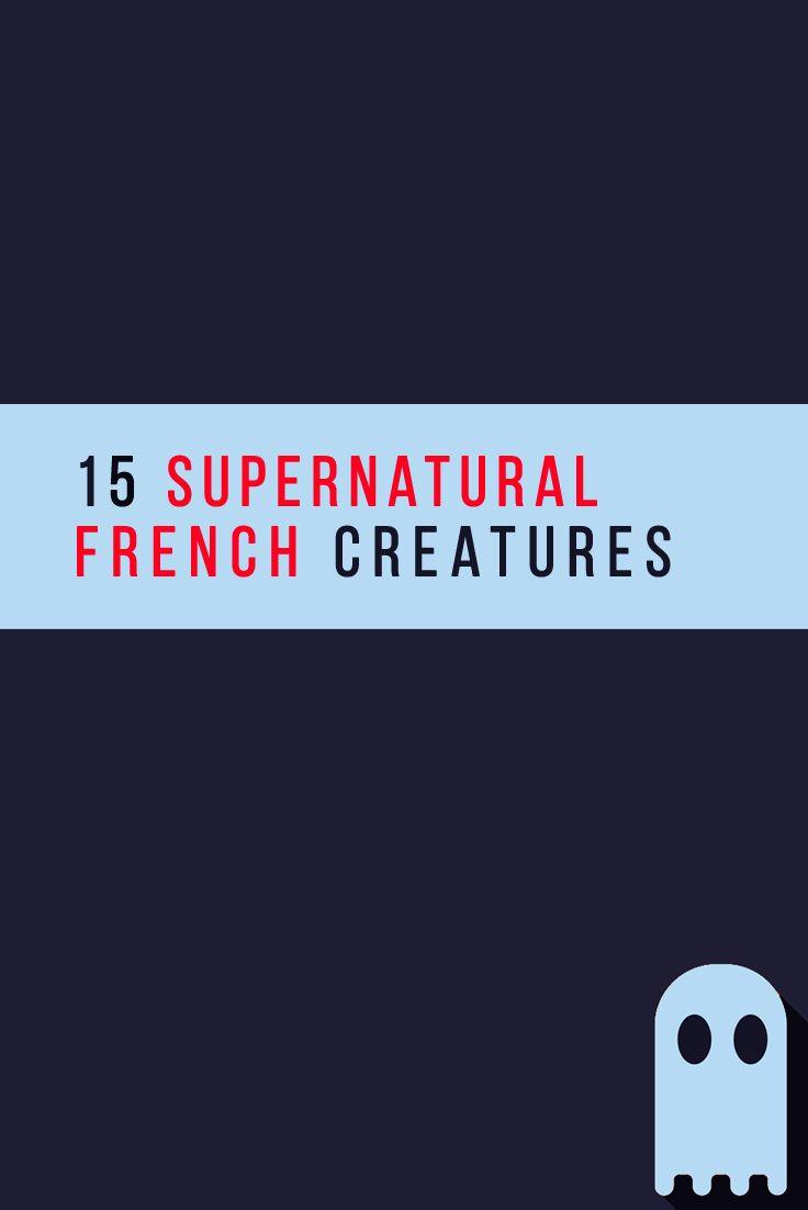15 Supernatural French Creatures You Haven't Heard Of  (A Pre-Halloween Special)1. Lutin2. Tarasque3. Nain Rouge4. Lou Carcolh5. Dames Blanches6. Matagot or Mandagot7. Loups garous/varous8. Peluda9. Feu follet10. Cheval Mallet11. Beast of Gévaudan12. Melusine13. Quinotaur14. Guivre15. Gargouille