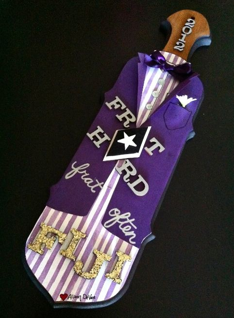Frat hard, frat often. TFM. haha this is actually a really cool paddle