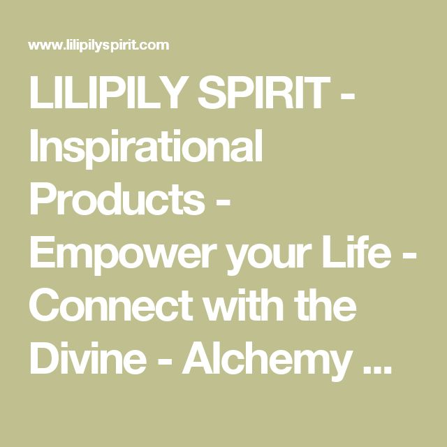 LILIPILY SPIRIT - Inspirational Products - Empower your Life - Connect with the Divine - Alchemy or Hermeticism