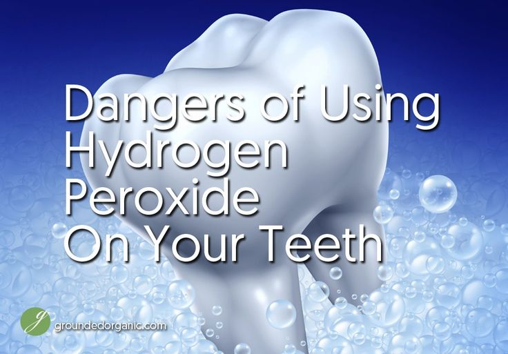 Is Hydrogen Peroxide Bad For Your Teeth? - Grounded Organic