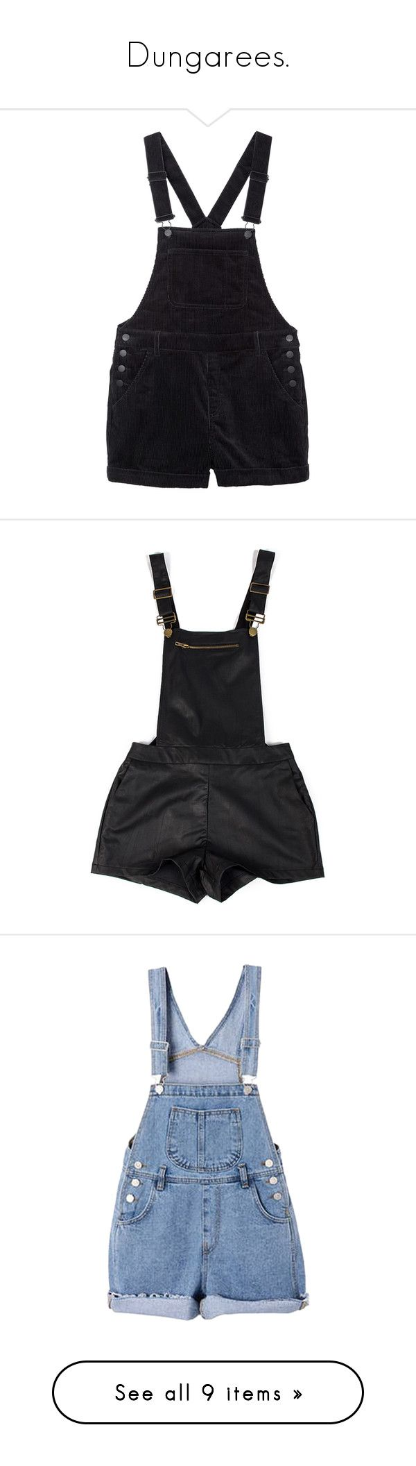 """""""Dungarees."""" by juurisha ❤ liked on Polyvore featuring jumpsuits, rompers, shorts, overalls, dresses, bottoms, black magic, dungaree overalls, bib overalls and short bib overalls"""