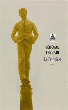 Découvrez Le Principe de Jérôme Ferrari sur Booknode, la communauté du livre
