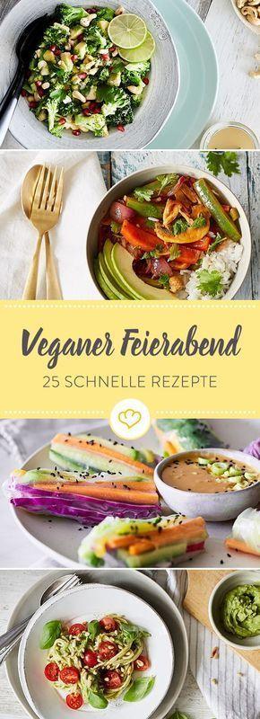 Zum Veganer werden! 25 schnelle Rezepte für nach der Arbeit   – Vegan recipes