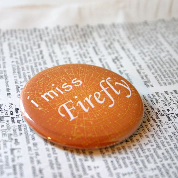 I Miss Firefly Television Show Pinback Button. $3.25, via Etsy.