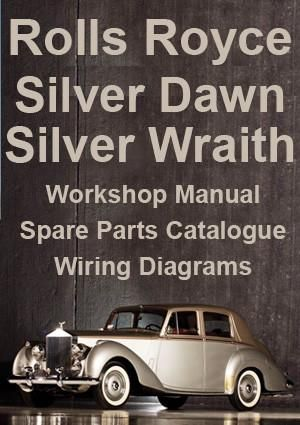 ROLLS ROYCE Silver Dawn & Silver Wraith 1949-1955 Workshop & Spare Parts Manual