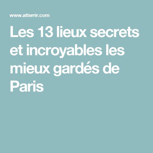 Les 13 lieux secrets et incroyables les mieux gardés de Paris
