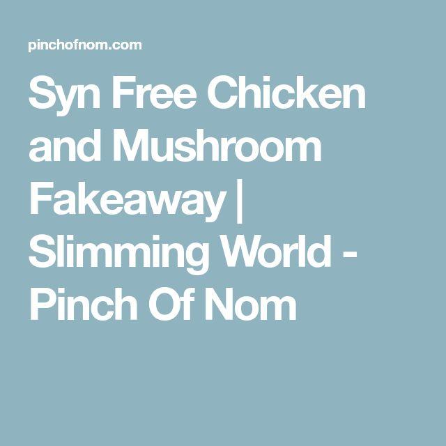 Syn Free Chicken and Mushroom Fakeaway   Slimming World - Pinch Of Nom